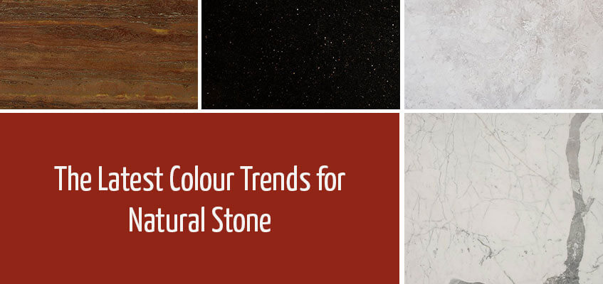 The Latest Colour Trends for Natural Stone