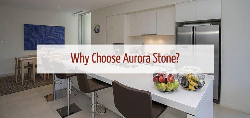 Why Choose Aurora Stone