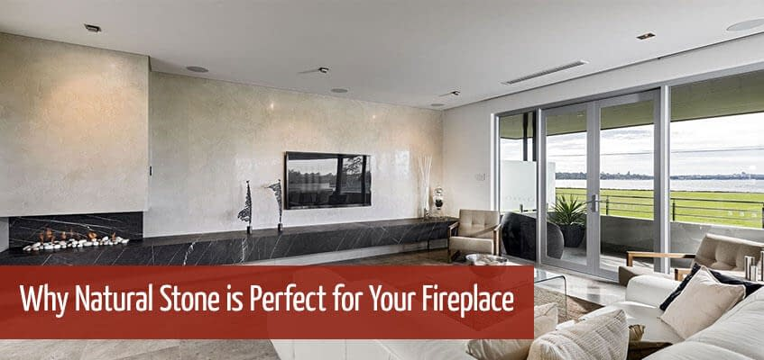 Why Choose Natural Stone for your Fireplace