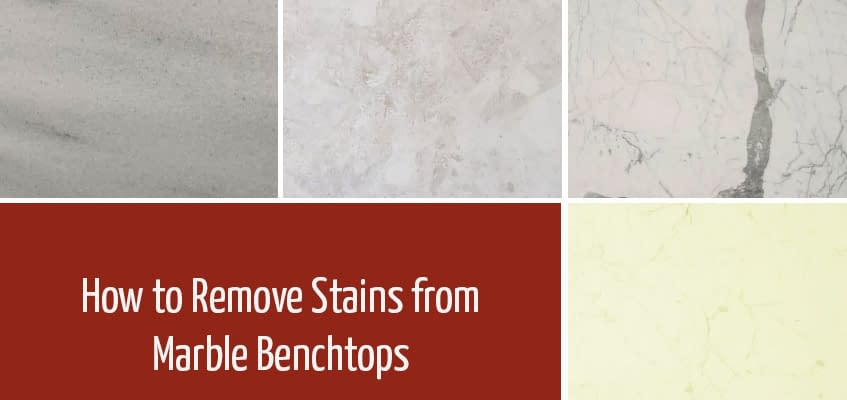 How to Remove Stains from Marble Benchtops